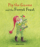 Pip the Gnome and the Forest Feast Book