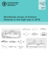 Worldwide review of bottom fisheries in the high seas in 2016 PDF
