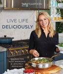 Live Life Deliciously with Tara Teaspoon