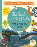The Snail and the Whale Make and Do Book