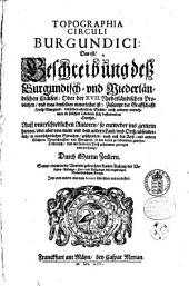 Topographia circuli Burgundici: Das ist, Beschreibung und Abbildung der vornehmsten Orten in dem Burgundischen und Niederländischen Crayses