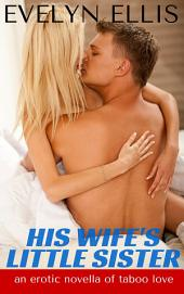 His Wife's Little Sister: An Erotic Romance Novella
