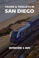 Trains & Trolleys In San Diego