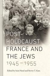Post Holocaust France And The Jews 1945 1955 Book PDF