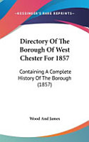 Directory of the Borough of West Chester For 1857 PDF