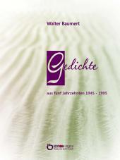 Gedichte aus fünf Jahrzehnten 1945 - 1995
