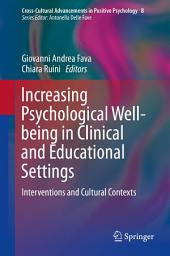 Increasing Psychological Well-being in Clinical and Educational Settings: Interventions and Cultural Contexts