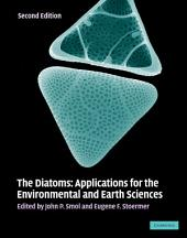 The Diatoms: Applications for the Environmental and Earth Sciences, Edition 2