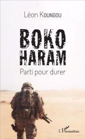 Boko Haram: Parti pour durer