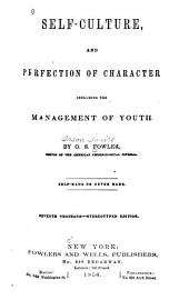 Self-culture, and Perfection of Character: Including the Management of Youth