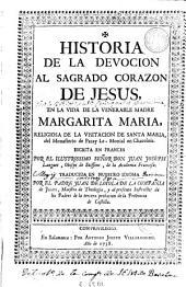 Historia de la devocion al Sagrado Corazon de Jesus en la vida de la venerable madre Margarita Maria...