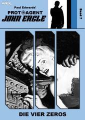 PROTOAGENT JOHN EAGLE, Band 7: DIE VIER ZEROS