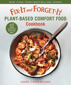 Fix It and Forget It Plant Based Comfort Food Cookbook