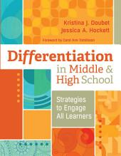 Differentiation in Middle and High School: Strategies to Engage All Learners