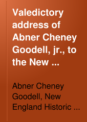 Valedictory Address of Abner Cheney Goodell, Jr., to the New England Historic Genealogical Society, 22 June, 1892