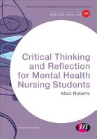 Critical Thinking and Reflection for Mental Health Nursing Students PDF