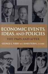 Economic Events, Ideas, and Policies: The 1960s and After