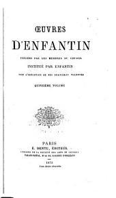 Œuvres de S.-S. & d'Enfantin: publiées par les membres du conseil institué par Enfantin pour l'exécution de ses dernières volontés; et précédées de deux notices historiques, Volumes35à36