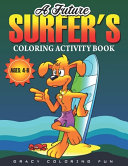 A Future Surfer's Coloring Activity Book