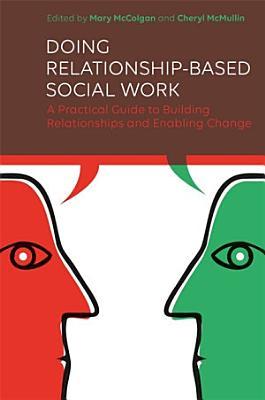 Doing Relationship Based Social Work