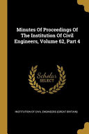 Minutes Of Proceedings Of The Institution Of Civil Engineers  Volume 62  Part 4 PDF