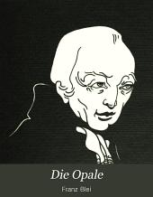 Die Opale: Blätter für Kunst & Literature, Bände 3-4
