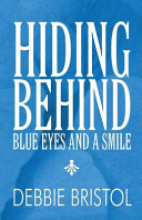 Hiding Behind Blue Eyes and a Smile