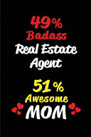 49% Badass Real Estate Agent 51% Awesome Mom