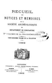 Recueil des notices et mémoires de la Société archéologique du département de Constantine