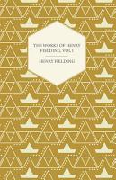 The Works of Henry Fielding  Vol  I  A Journey from This World to the Next and a Voyage to Lisbon PDF