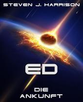 ED - Die Ankunft: Episode 1