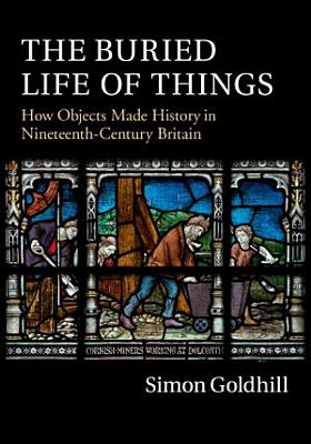 The Buried Life of Things PDF