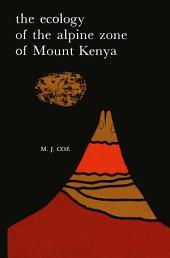 The Ecology of the Alpine Zone of Mount Kenya
