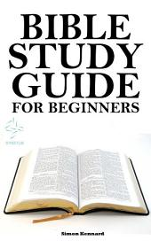 Bible for Beginners: A Basic Guide for Beginners
