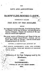 The Life and Adventures of Bampfylde Moore Carew  commonly called the King of the beggars  with his portrait     to which is added a dictionary of the cant language used by the mendicants PDF