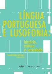 Língua portuguesa e lusofonia: História, cultura e sociedade