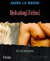 Dekalog(Zehn): 10 Drabbles