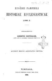Eusebii Pamphili Historiae ecclesiasticae libri 10. recognovit Albertus Schwegler