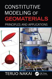 Constitutive Modeling of Geomaterials: Principles and Applications