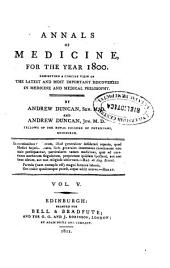 Annals of Medicine, for the Year ...: Exhibiting a Concise View of the Latest and Most Important Discoveries in Medicine and Medical Philosophy, Volume 5