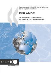 Examens de l'OCDE de la réforme de la réglementation Examens de l'OCDE de la réforme de la réglementation : Finlande 2003 Un nouveau consensus en faveur du changement: Un nouveau consensus en faveur du changement