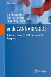 endoCANNABINOIDS: Actions at Non-CB1/CB2 Cannabinoid Receptors