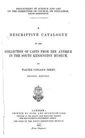 A Descriptive Catalogue of the Collection of Casts from the Antique in the South Kensington Museum