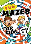Fun Mazes For Kids Ages 4 8 PDF