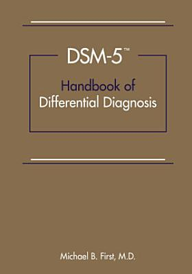 DSM 5 Handbook of Differential Diagnosis