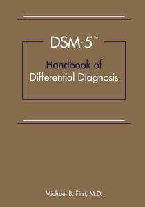 DSM-5 Handbook of Differential Diagnosis