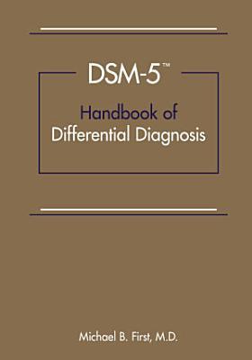 DSM 5 Handbook of Differential Diagnosis