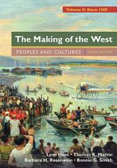 Loose-Leaf Version for The Making of the West, Volume 2: Since 1500: Peoples and Cultures, Edition 5