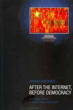 After the Internet, Before Democracy