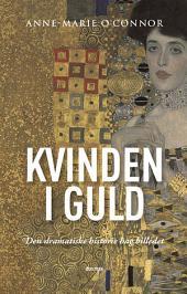 Kvinden i guld: DEN DRAMATISKE HISTORIE BAG BILLEDET